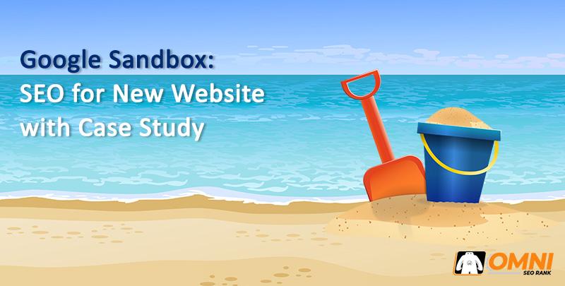 Google Sandbox: SEO untuk Website Baru dan Studi Kasus