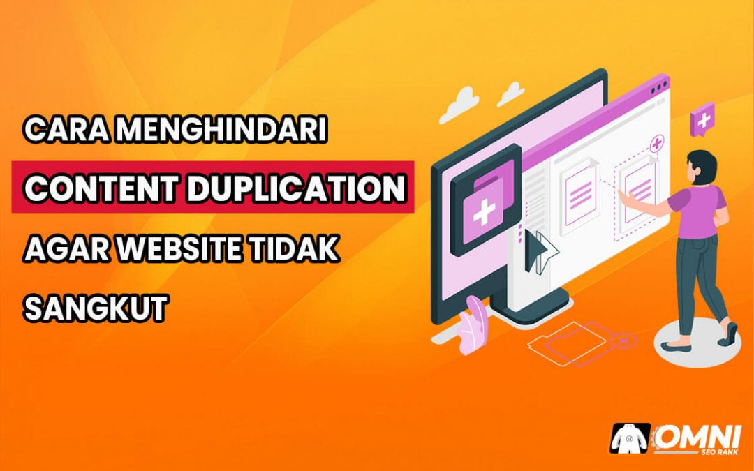 Cara Menghindari Content Duplication Agar Website Tidak Sangkut